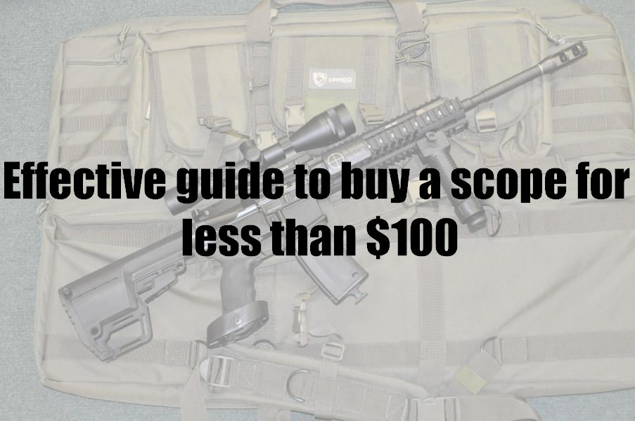 Effective guide to buy a scope for less than $100